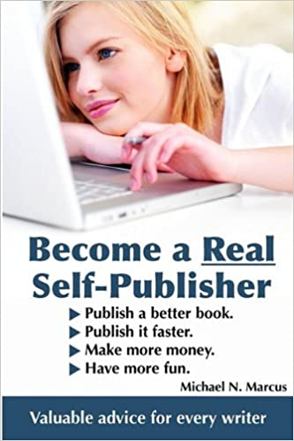 'Become a Real Self Publisher' by Michael N. Marcus