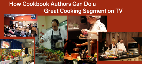 How Cookbook Authors Can Do a Great Cooking Segment on TV