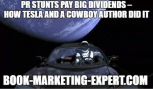 PR Stunts Pay Big Dividends - How TESLA and a Cowboy Author Won Our Hearts