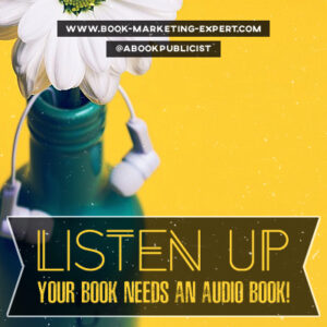 Authors – It's never been more easy and affordable to get an audiobook for your book. I encourage you to explore these options ASAP. Scott Lorenz, Book Publicist